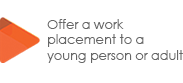 Offer a work placement to a young person or adult